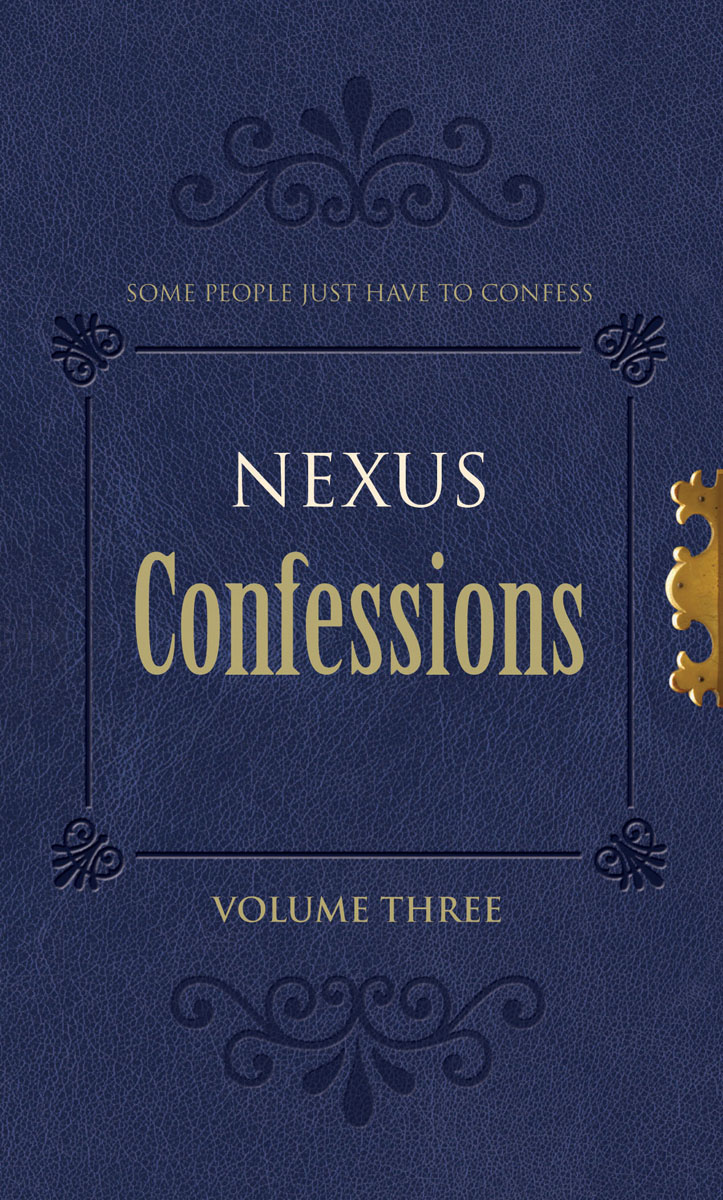 Nexus Confessions: Volume Three the identity of the i of the confessions of jeremiah