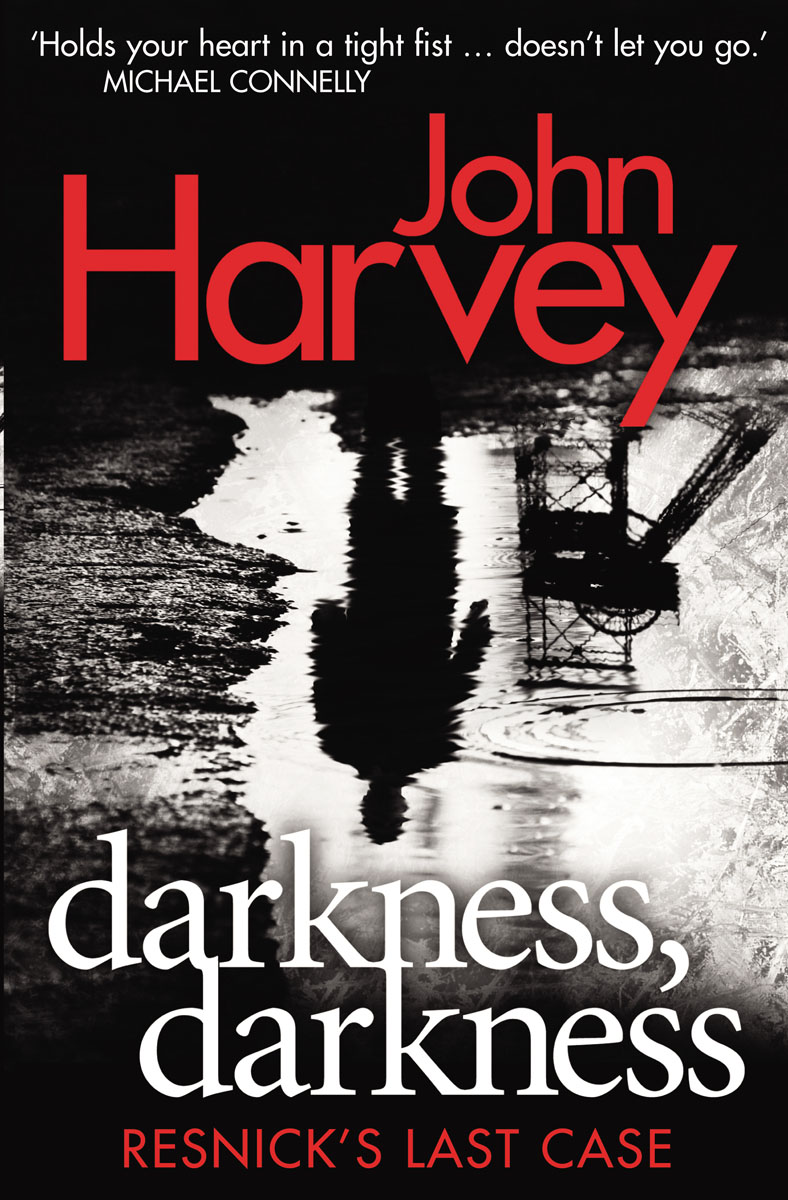 Darkness, Darkness darkness and light