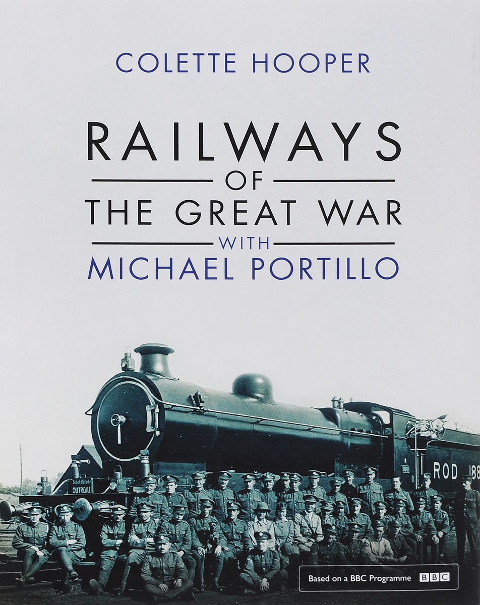 все цены на Railways of the Great War with Michael Portillo онлайн