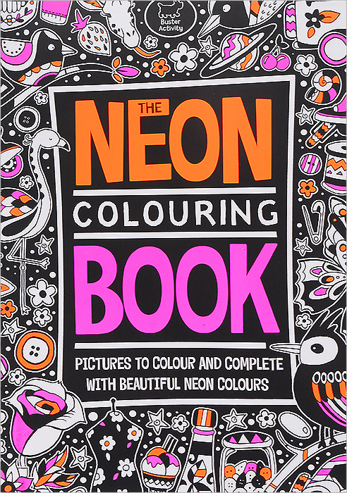The Neon Colouring Book: Pictures to Colour and Complete with Beautiful Neon Colours die hard the official colouring book