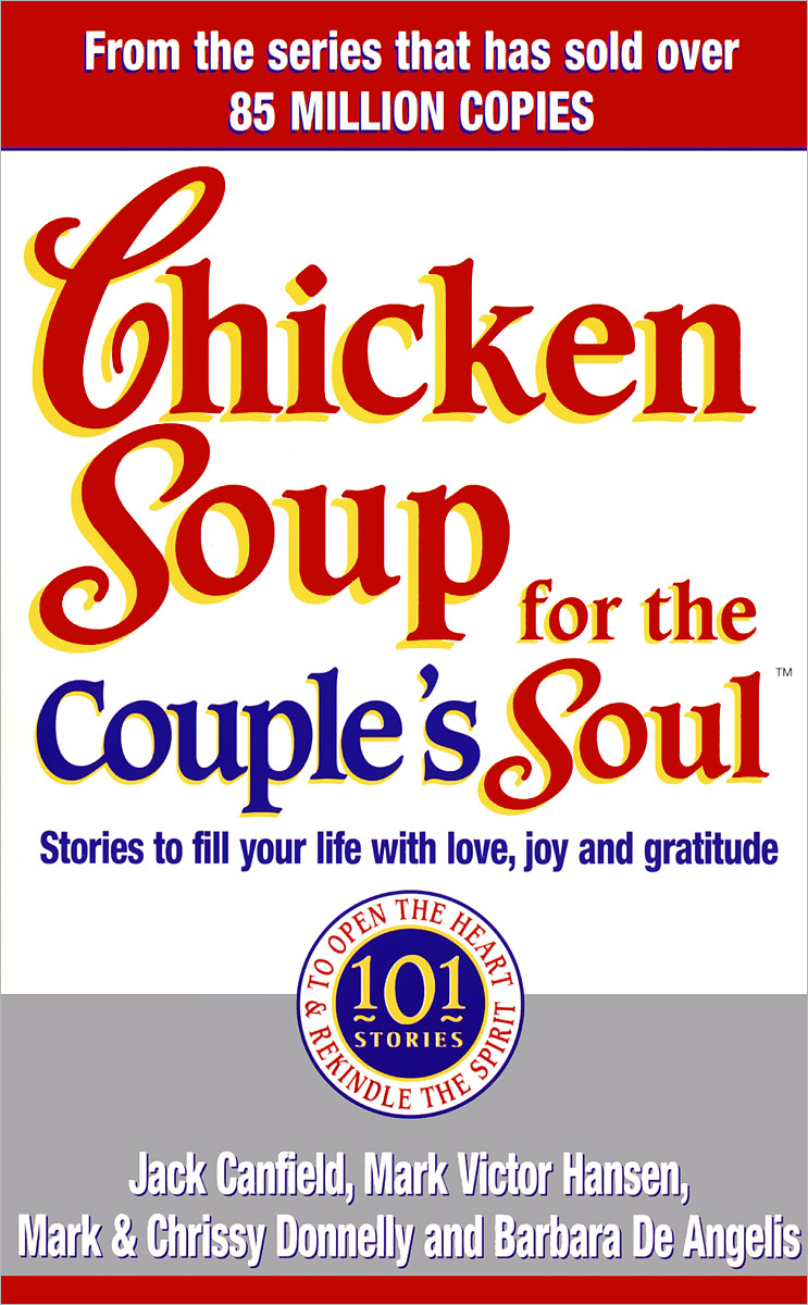 Chicken Soup For The Couple's Soul: Stories to Fill Your Life with Love, Joy and Gratitude foolish lessons in life and love