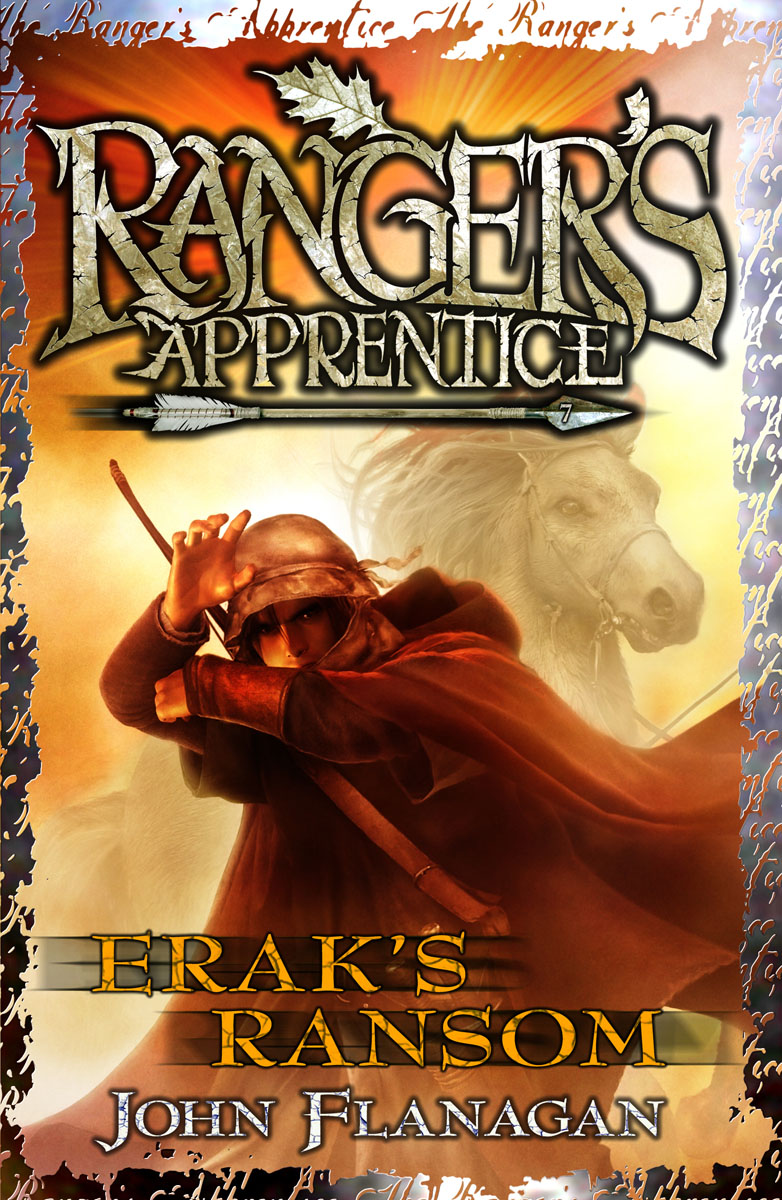 Ranger's Apprentice 7: Erak's Ransom where have you been