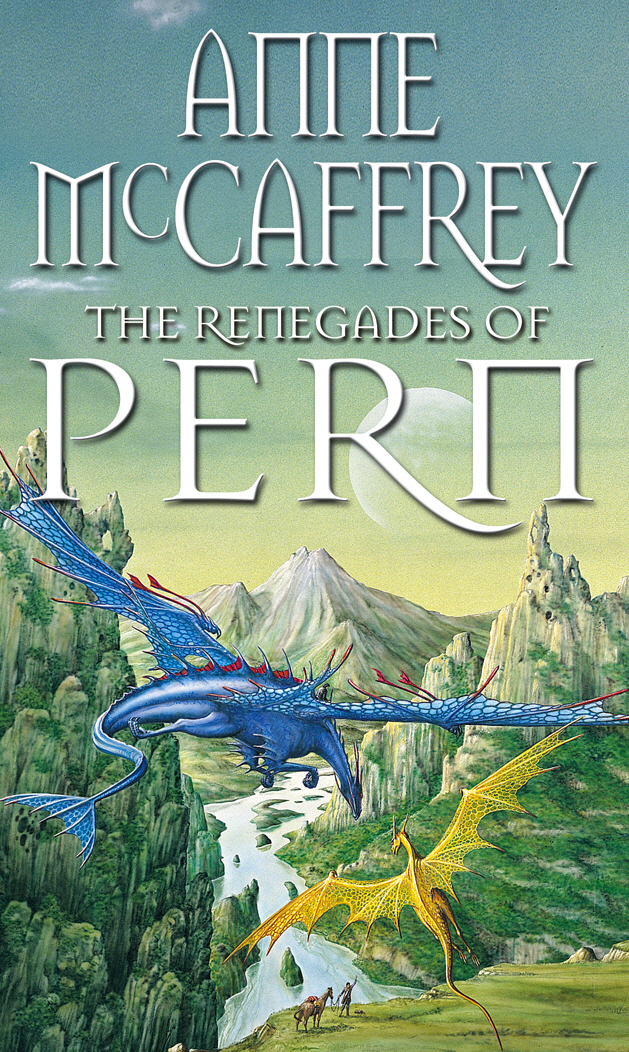 The Renegades Of Pern the dragonriders of pern