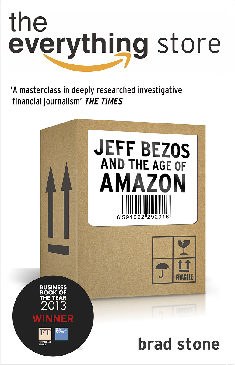 The Everything Store: Jeff Bezos and the Age of Amazon stone b the everything store jeff bezos and the age of amazon