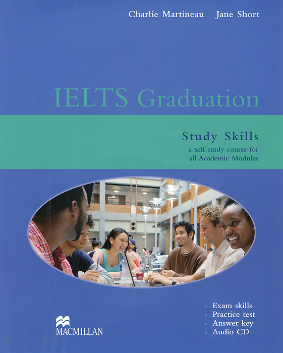 IELTS Graduation: Study Skills (+ CD) mcgarry f mcmahon p geyte e webb r get ready for ielts teacher s guide pre intermediate to intermediate ielts band 3 5 4 5 mp3