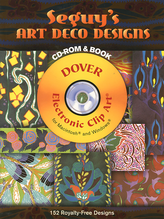 Seguy's Art Deco Designs (+ CD-ROM) zhou jianzhong ред oriental patterns and palettes cd rom