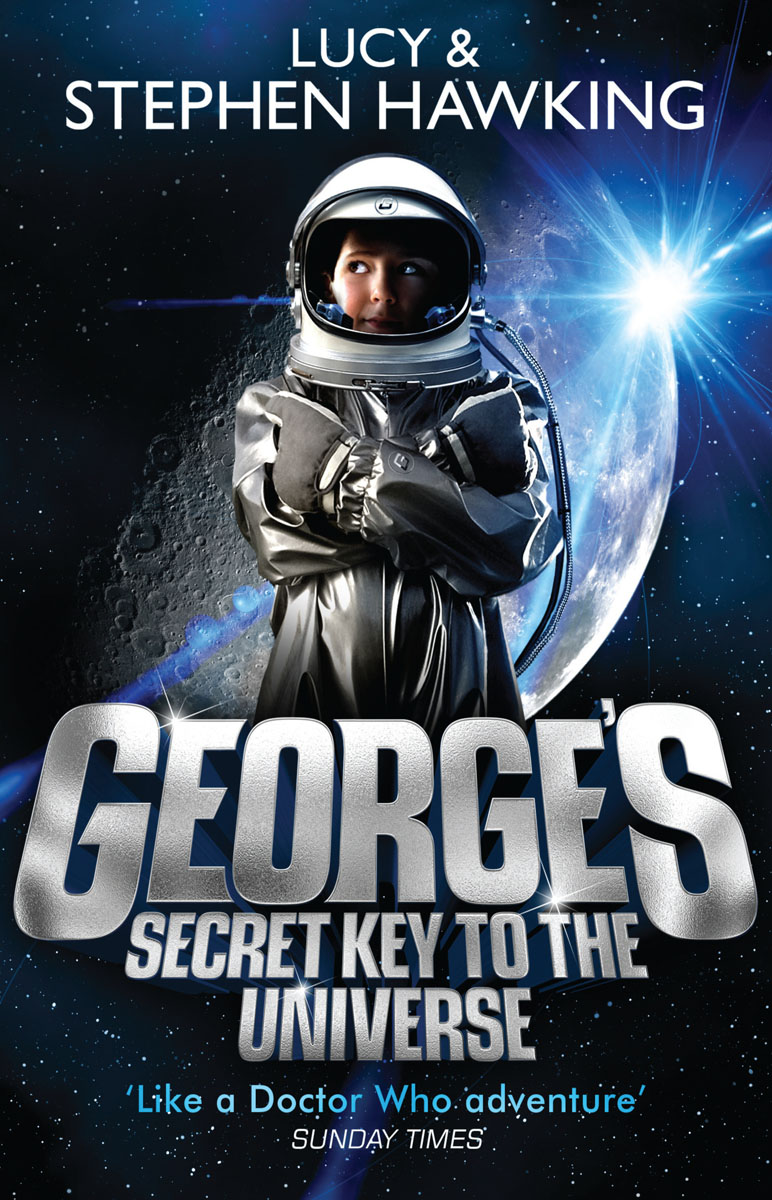 George's Secret Key to the Universe space from earth to the edge of the universe