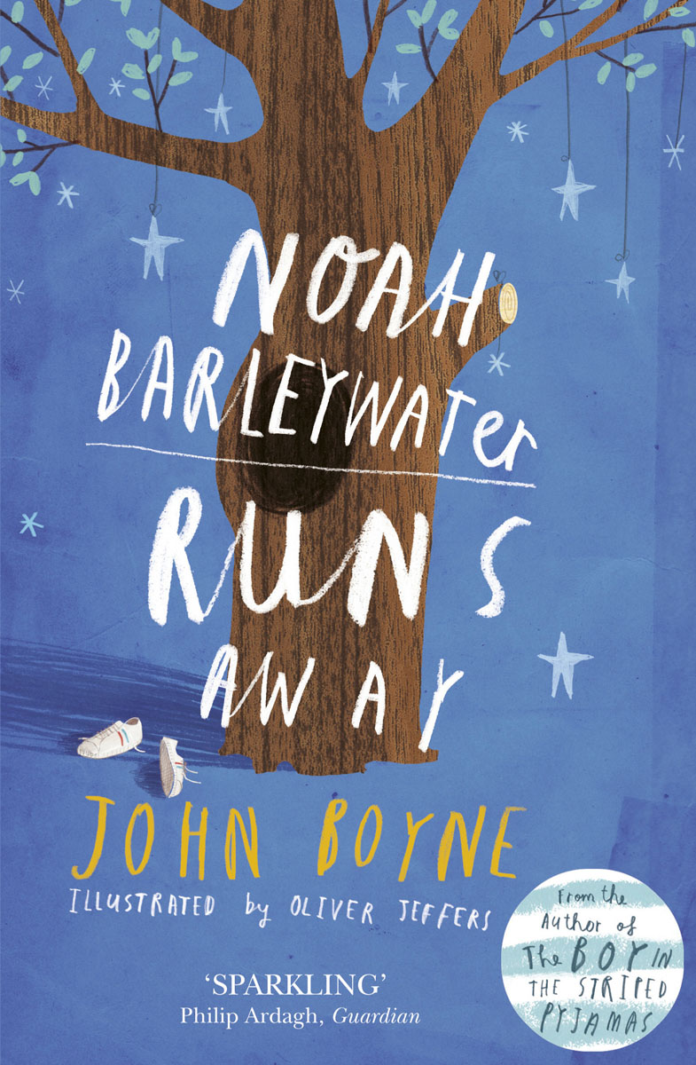 Noah Barleywater Runs Away john boyne the boy in the striped pyjamas