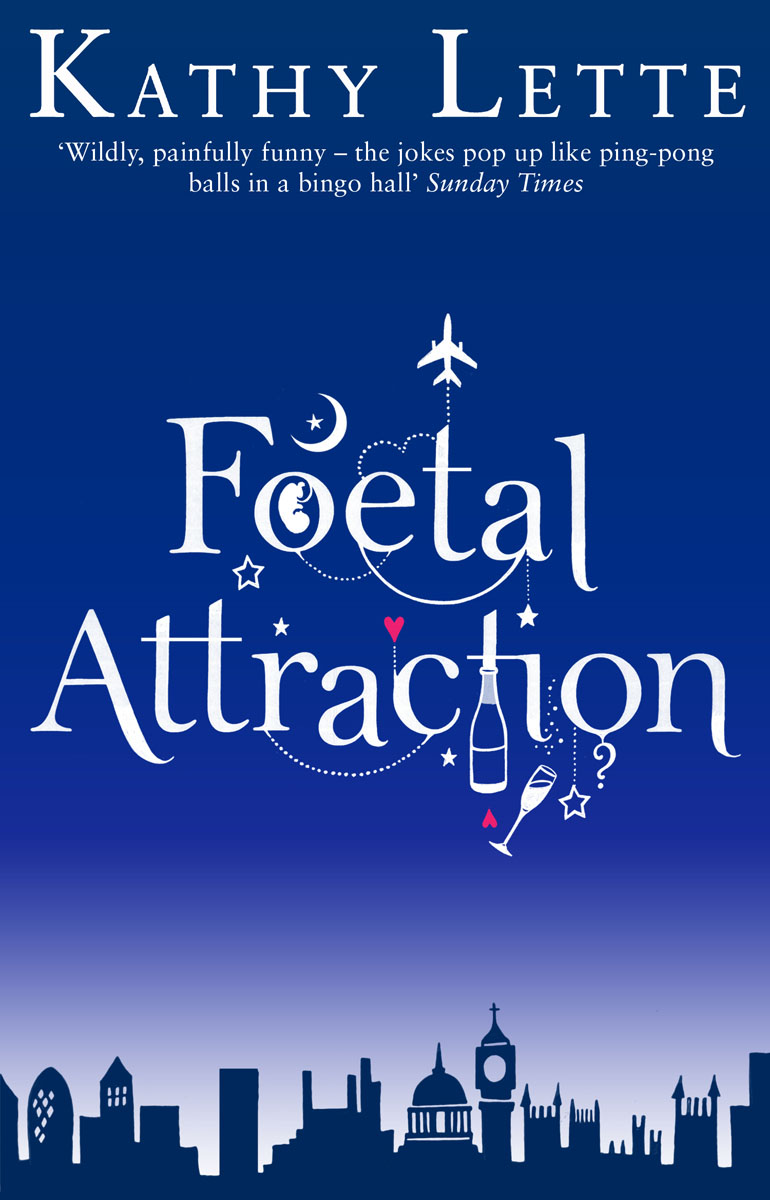 Foetal Attraction what she left