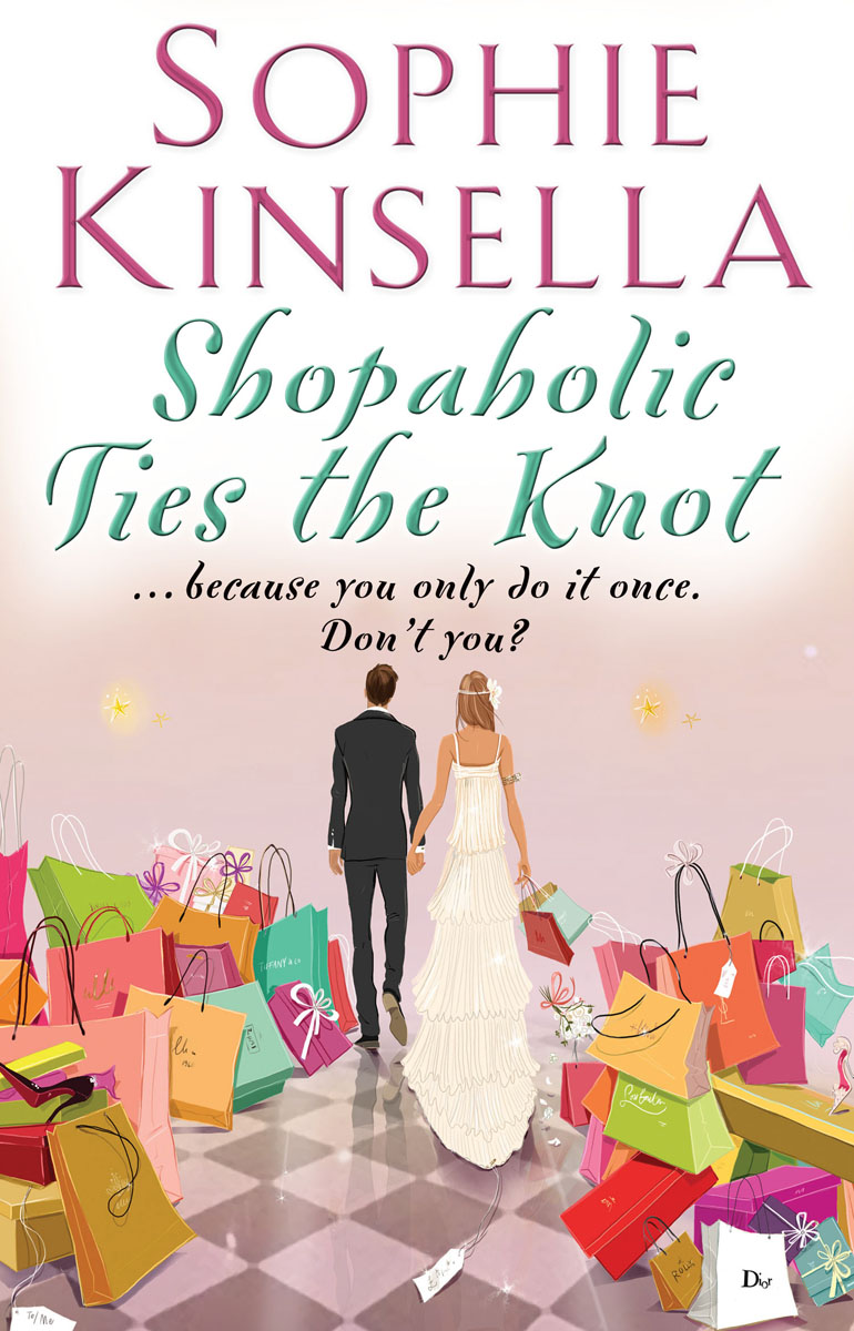 Shopaholic Ties The Knot the secret dreamworld of a shopaholic