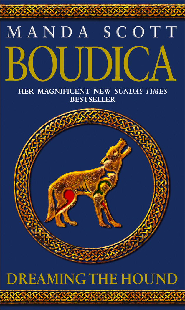 Boudica: Dreaming The Hound britain and her people