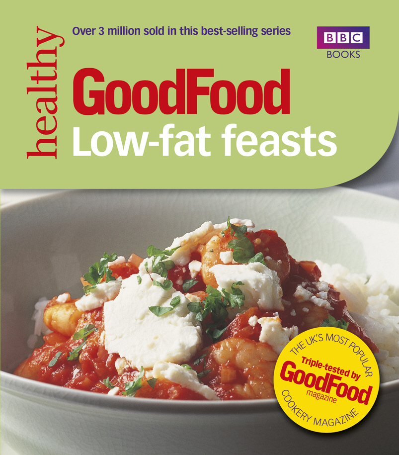 Good Food: 101 Low-Fat Feasts 101 more low fat feast