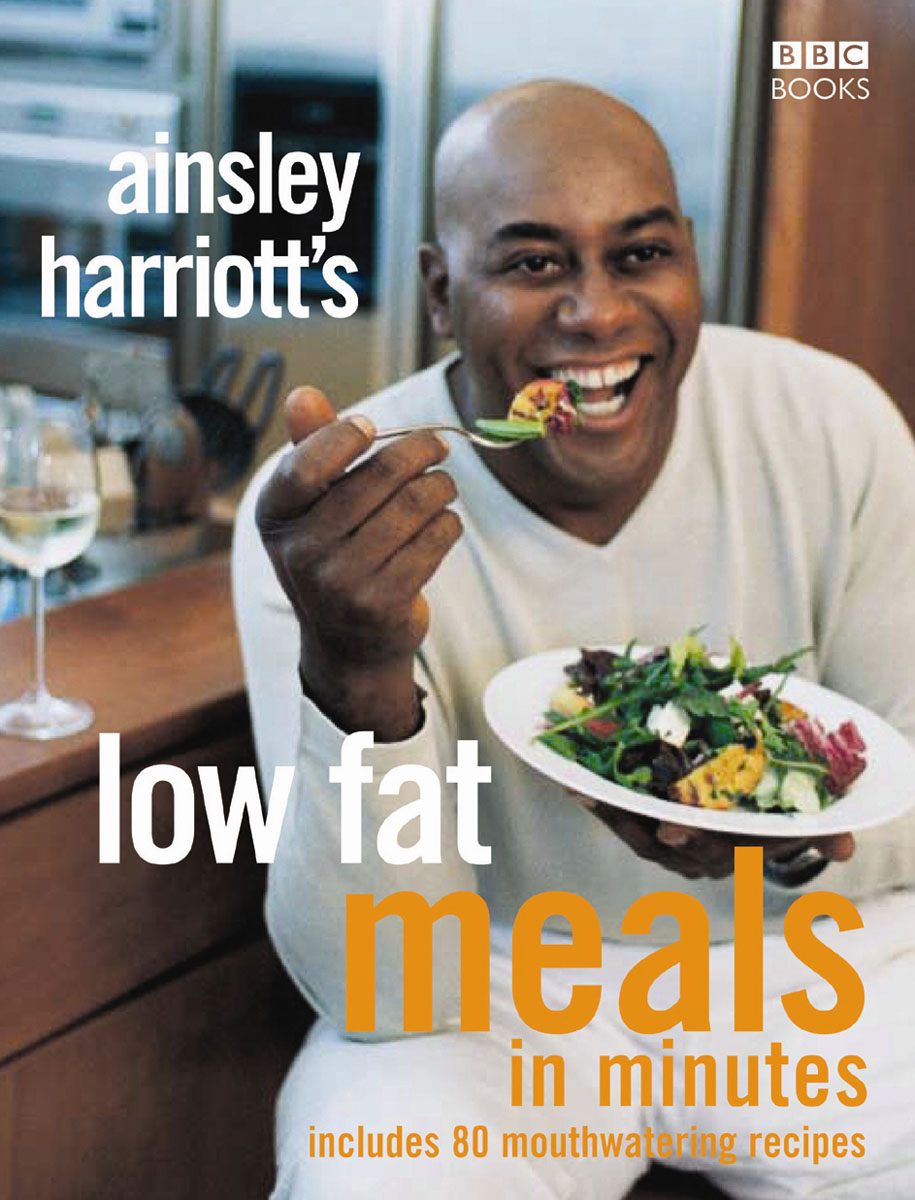 Ainsley Harriott's Low Fat Meals In Minutes 101 more low fat feast