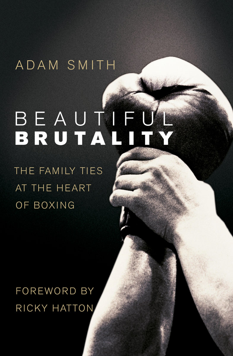 Beautiful Brutality: The Family Ties at the Heart of Boxing family ties