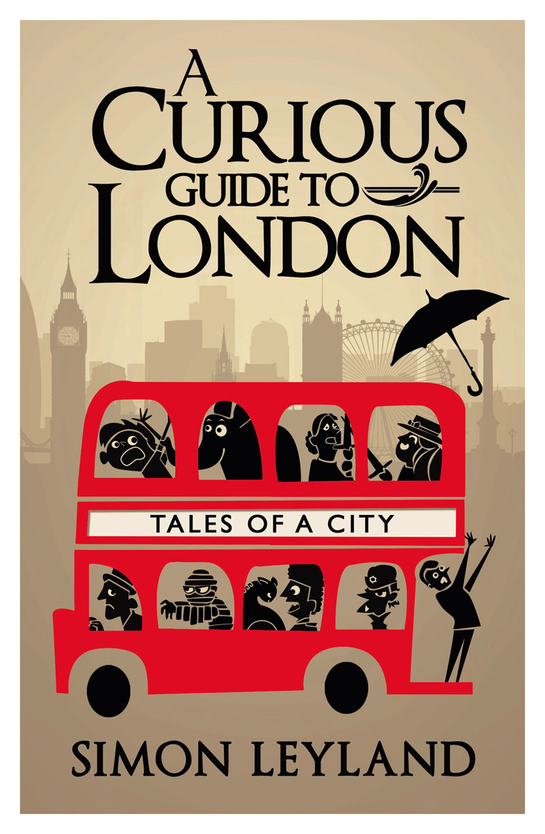 A Curious Guide to London what do you care what other people think further adventures of a curious character