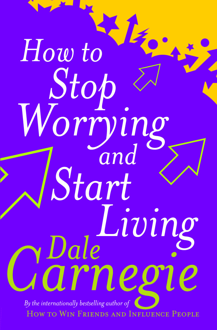 How To Stop Worrying And Start Living se schlesinger schlesinger stop drinking and start living