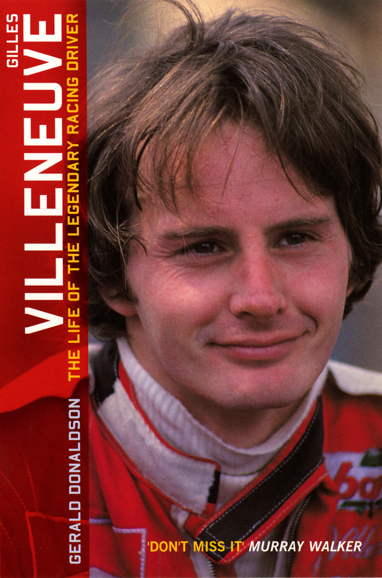 Gilles Villeneuve: The Life of the Legendary Racing Driver jd mcpherson jd mcpherson let the good times roll