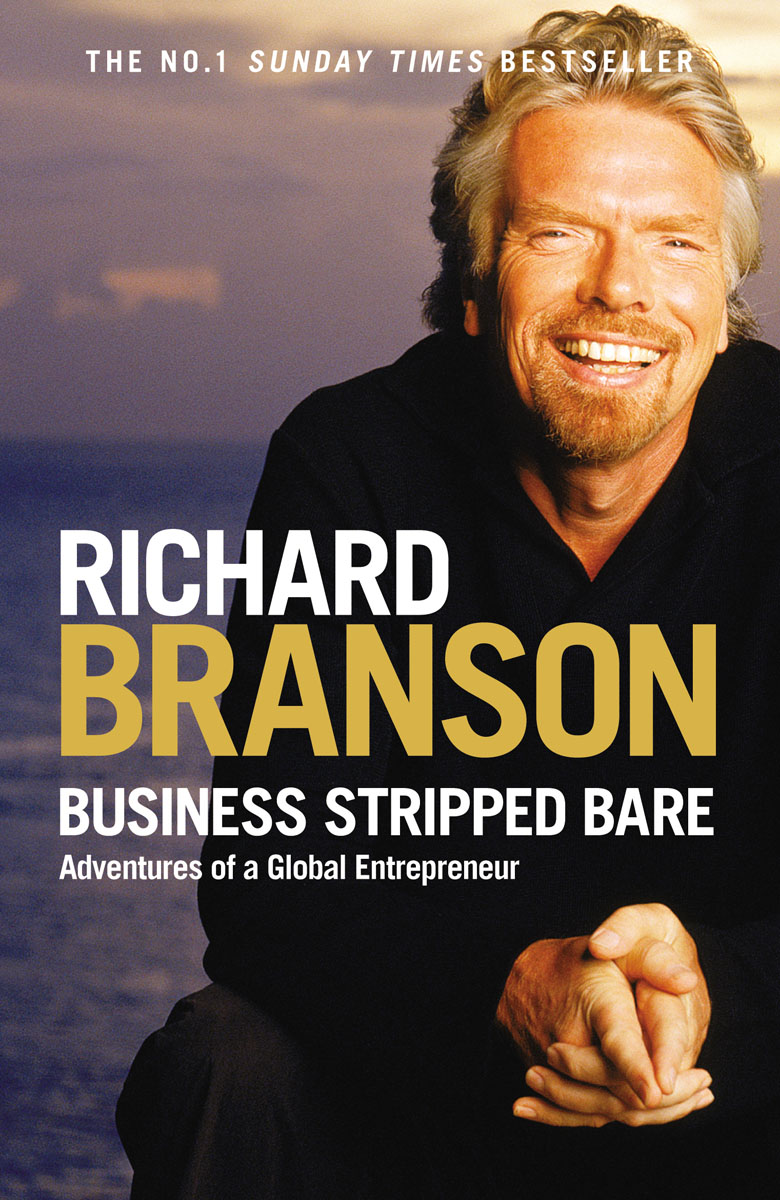 Business Stripped Bare branson r business stripped bare adventures of a global entrepreneur