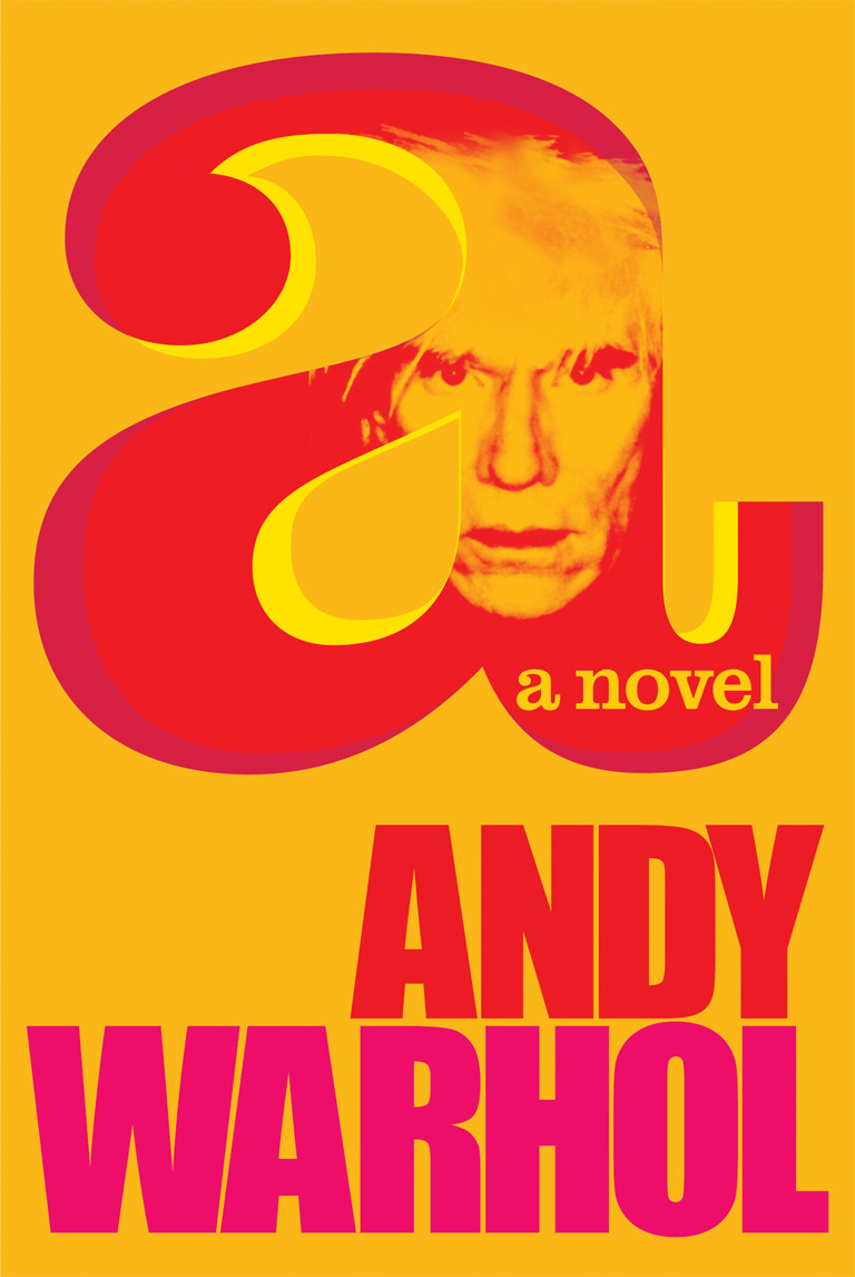 A: A Novel andy warhol a a novel