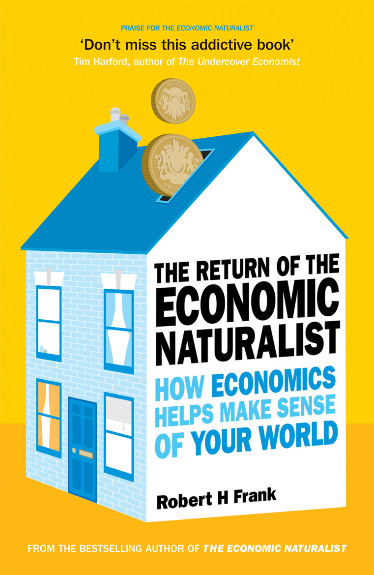The Return of The Economic Naturalist frank robert h the economic naturalist