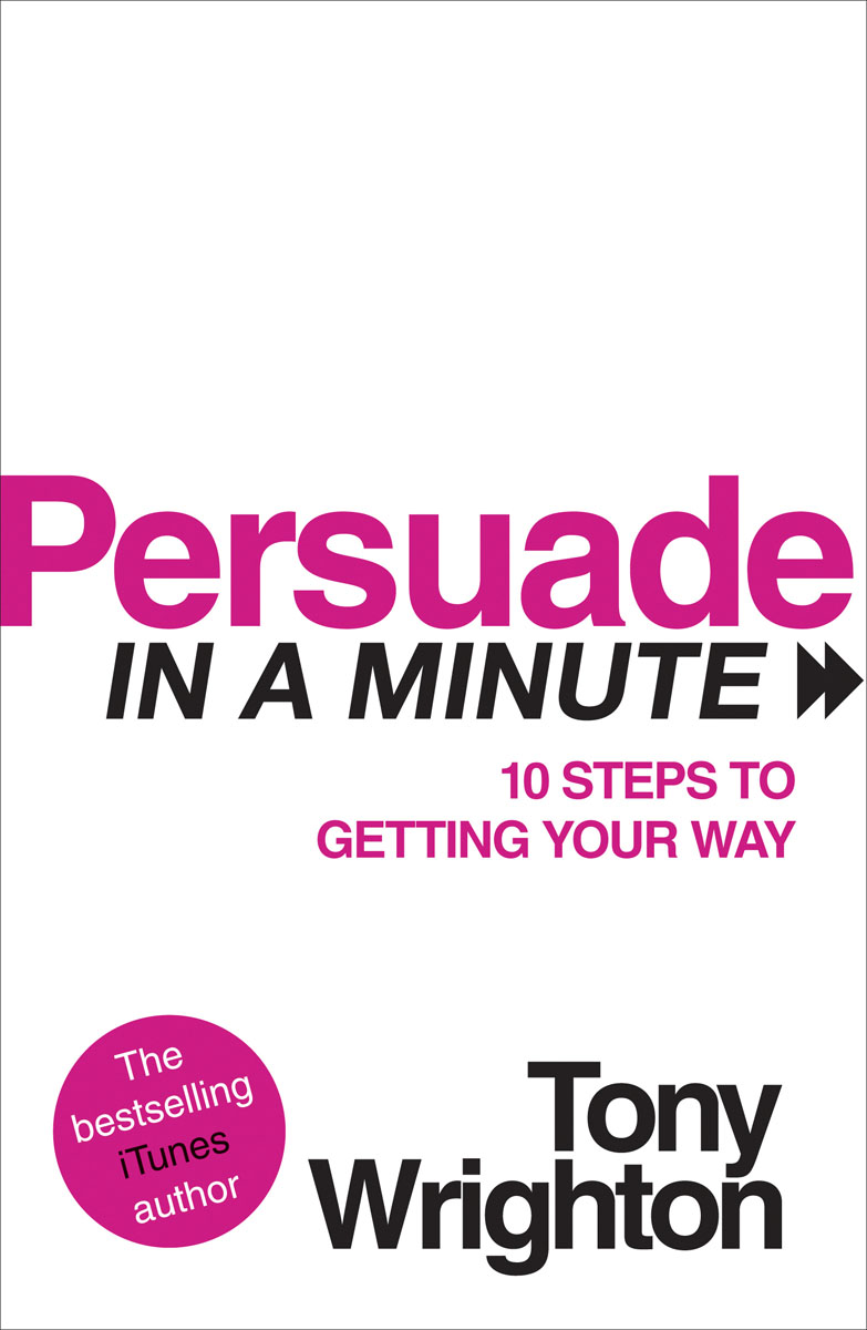 Persuade in a Minute do less get more