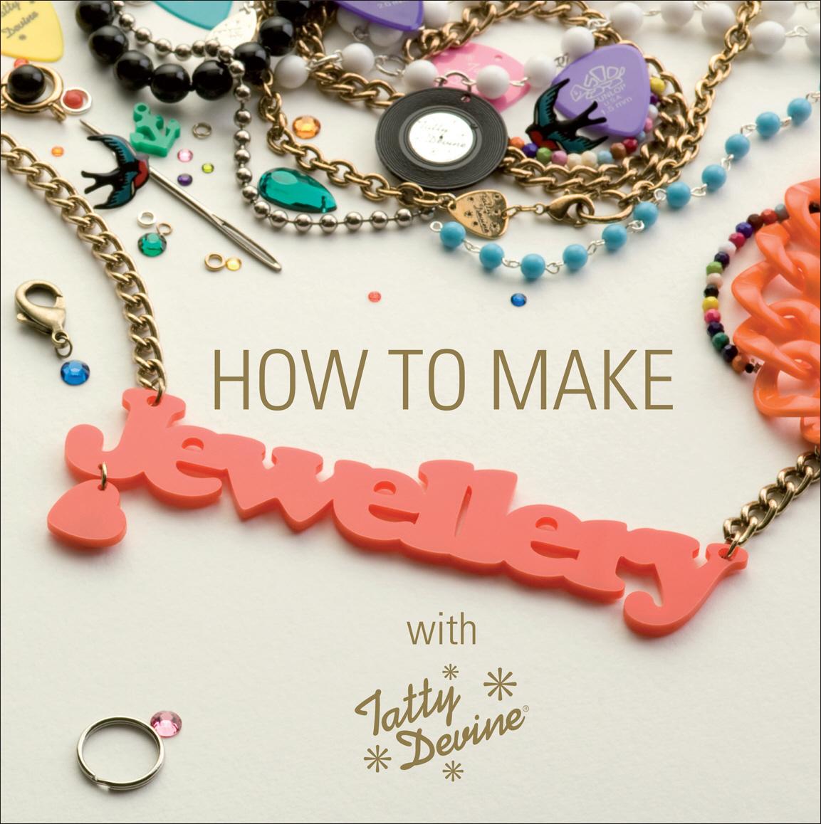 How to Make Jewellery With Tatty Devine vogue the jewellery
