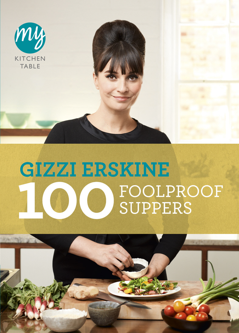 My Kitchen Table: 100 Foolproof Suppers 100 foolproof suppers my kitchen table