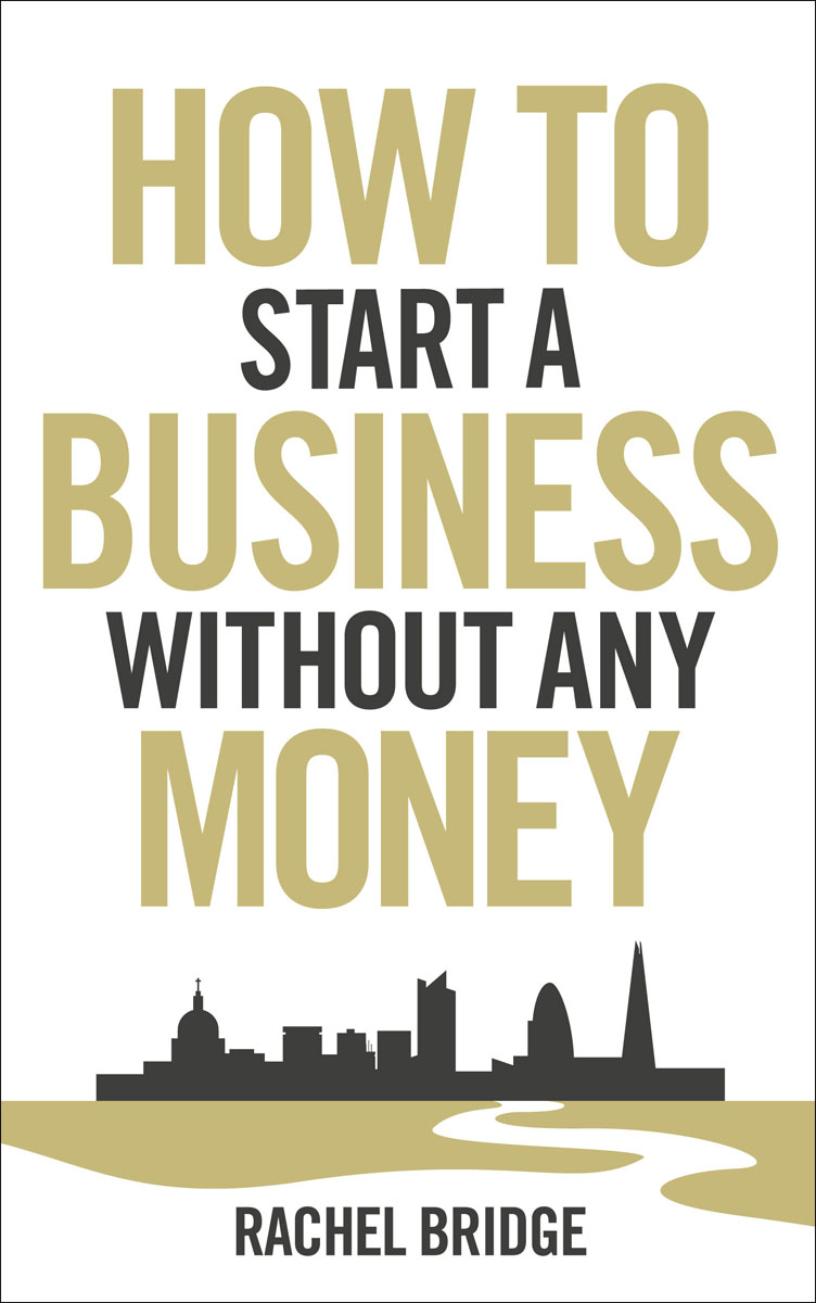 How To Start a Business without Any Money david luckham c event processing for business organizing the real time enterprise