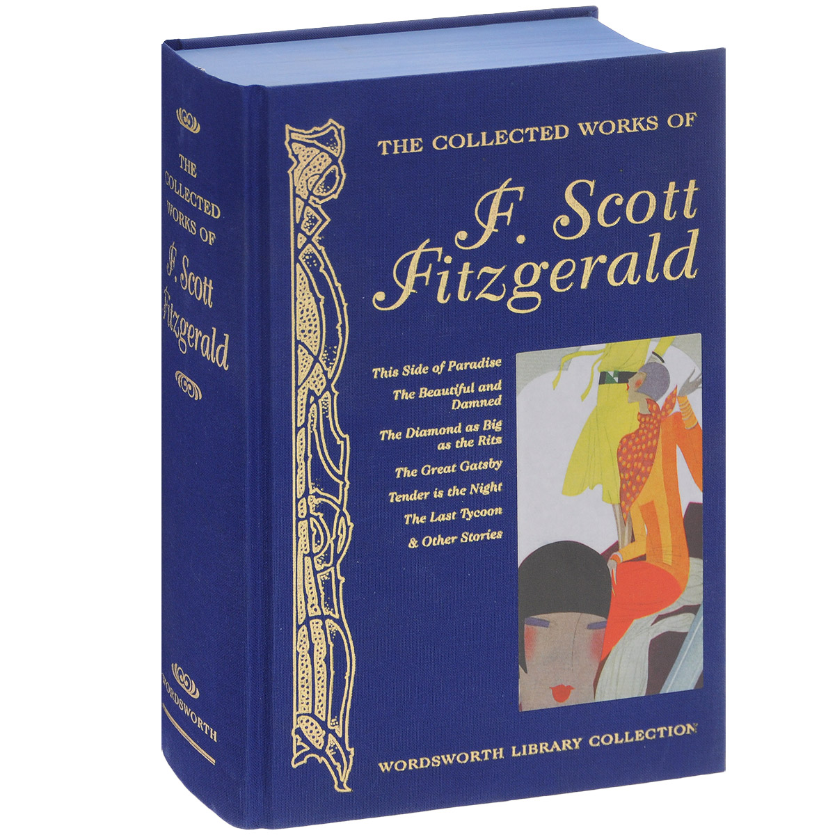 The Collected Works of F. Scott Fitzgerald fitzgerald s tales of the jazz age