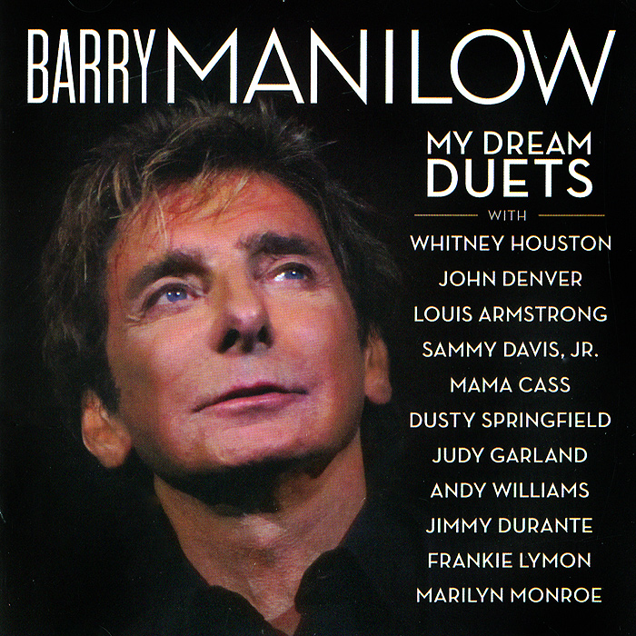 Барри Мэнилоу Barry Manilow. My Dream Duets barry manilow leeds