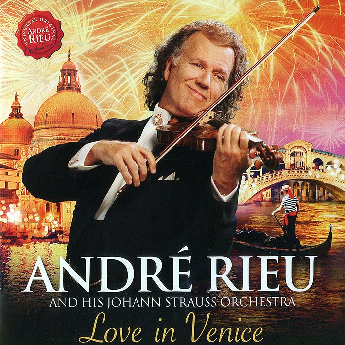 Андрэ Рье Andre Rieu. Love In Venice андрэ рье andre rieu strauss