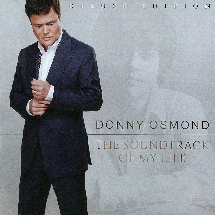 Donny Osmond. The Soundtrack Of My Life. Deluxe Edition