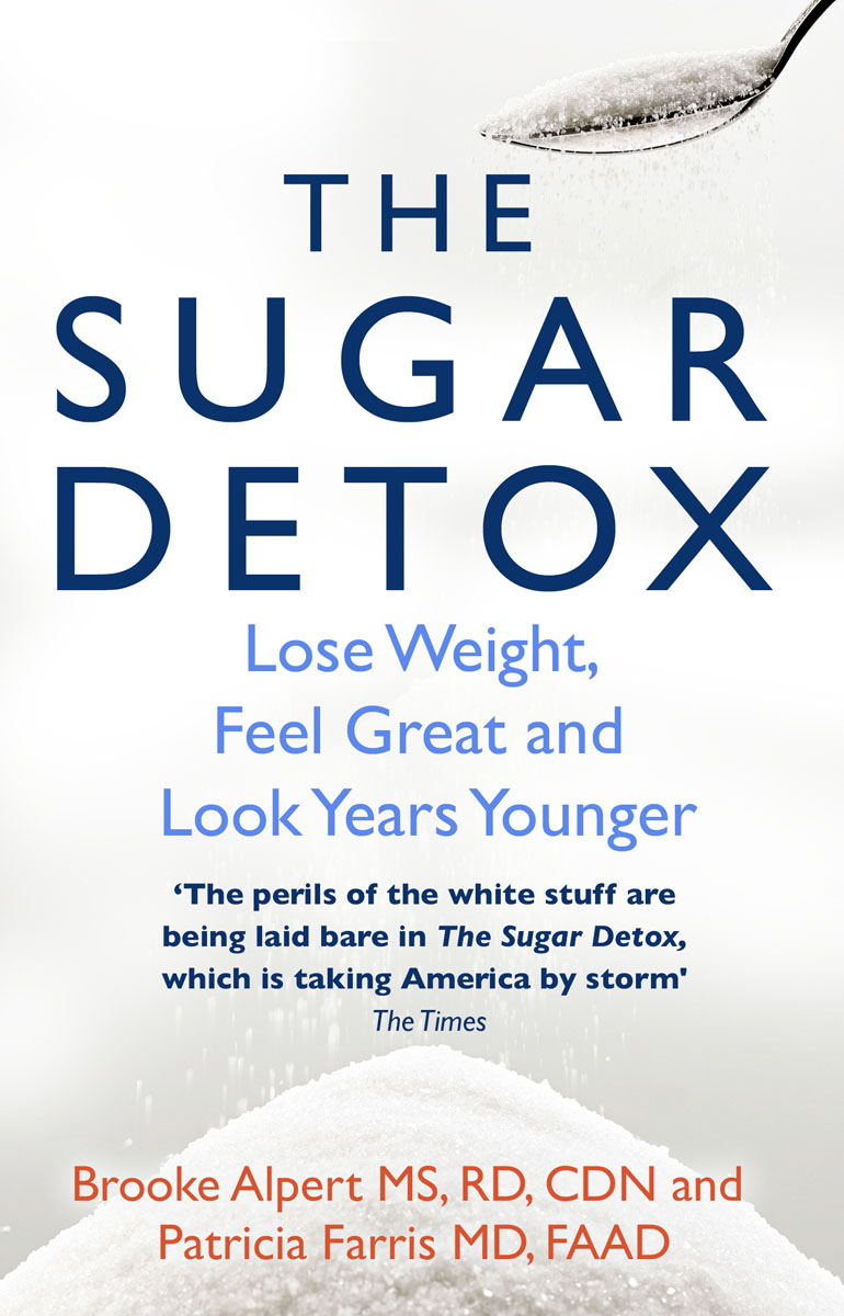 The Sugar Detox detox diet foods demystified discover the secrets of the best 28 detox superfoods for cleansing and detoxing your body naturally