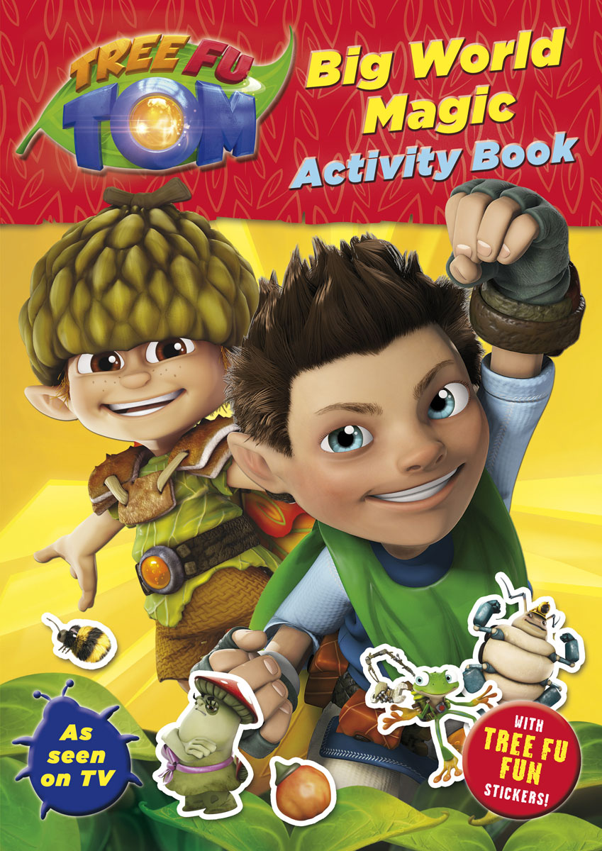 Tree Fu Tom: Big World Magic Activity Book little children s knights and castles activity book