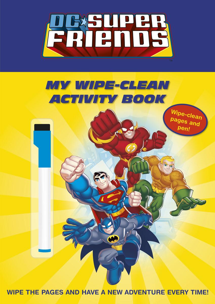 DC Super Friends: My Wipe-Clean Activity Book dc super friends flying high