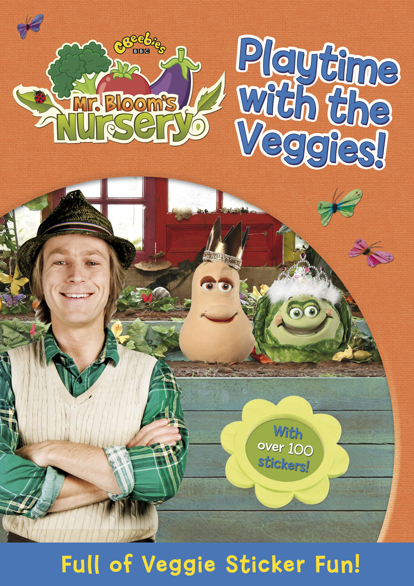 Mr Bloom's Nursery: Playtime with the Veggies Sticker Book my first playtime let s get busy