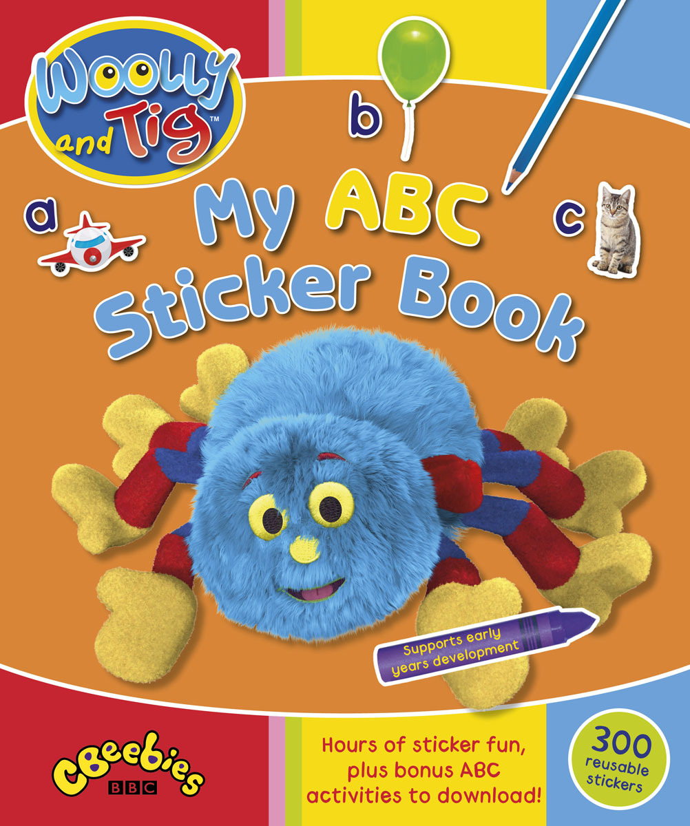 Woolly and Tig: My ABC Sticker Book maisy s farm sticker book