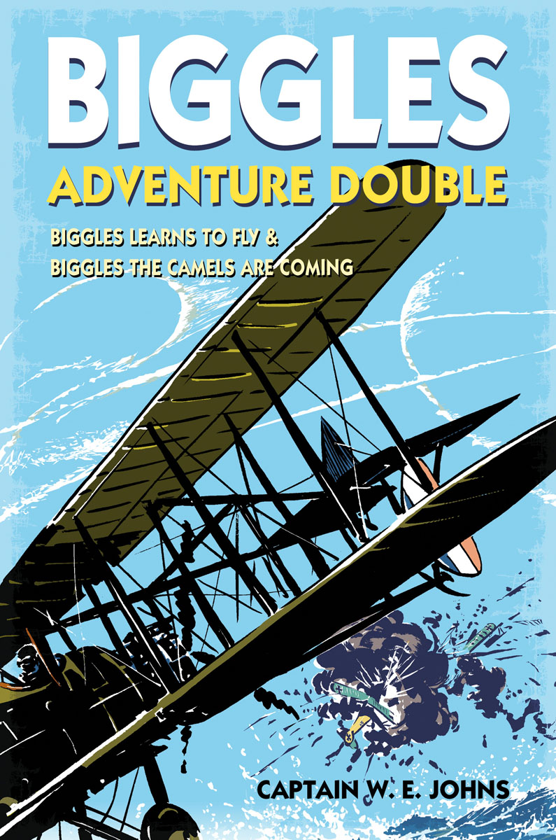 Biggles Adventure Double: Biggles Learns to Fly & Biggles the Camels are Coming biggles fails to return