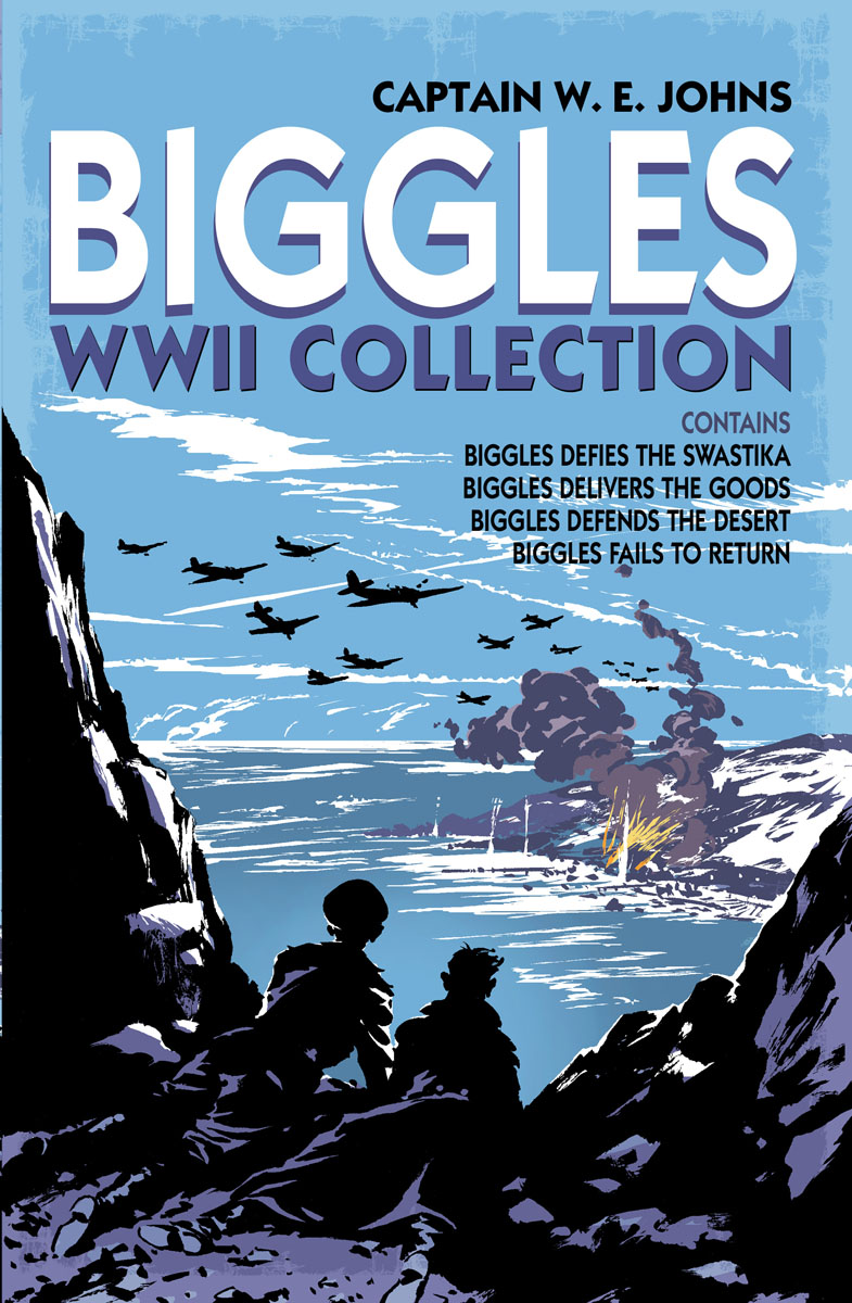 Biggles WWII Collection: Biggles Defies the Swastika, Biggles Delivers the Goods, Biggles Defends the Desert & Biggles Fails to Return biggles fails to return