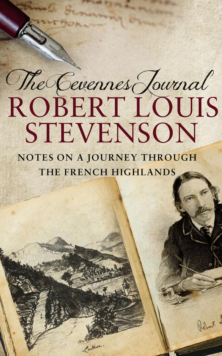 The Cevennes Journal robert louis stevenson the works of robert louis stevenson – swanston edition volume 6