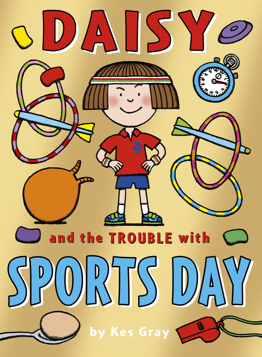 Daisy and the Trouble with Sports Day daisy and the trouble with christmas