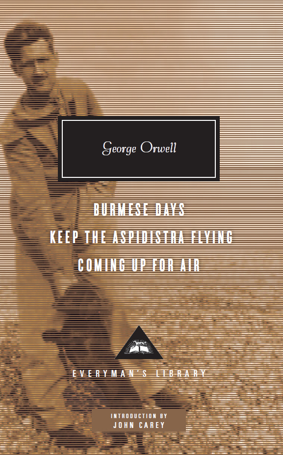 Burmese Days, Keep the Aspidistra Flying, Coming Up for Air george orwell burmese days