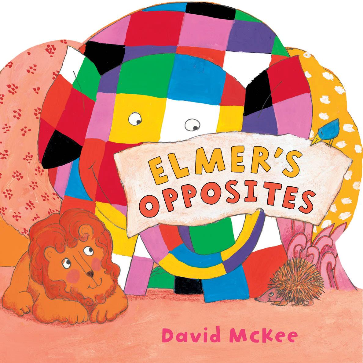 Elmer's Opposites wilbur s book of opposites