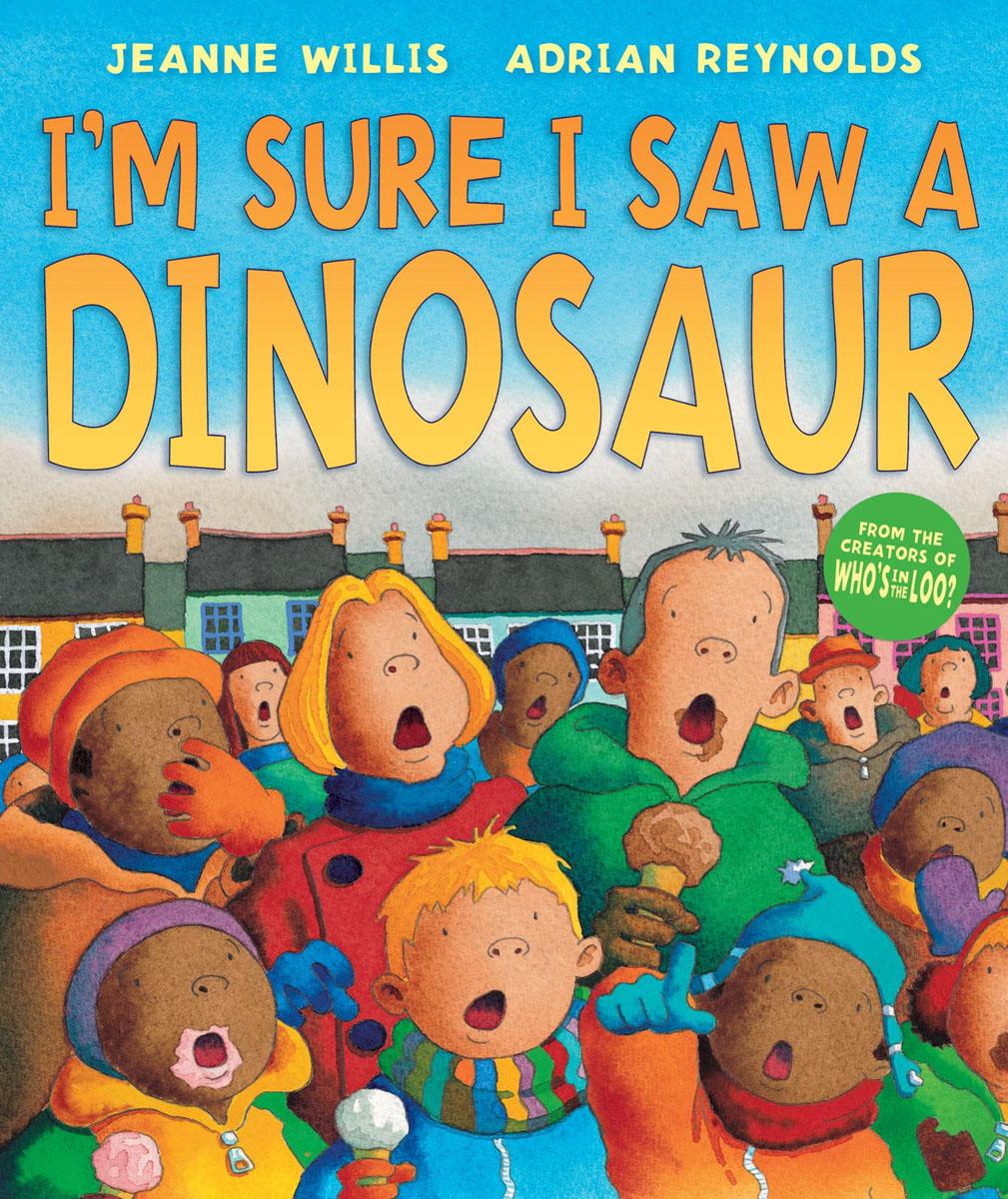 Купить I'm Sure I Saw a Dinosaur,