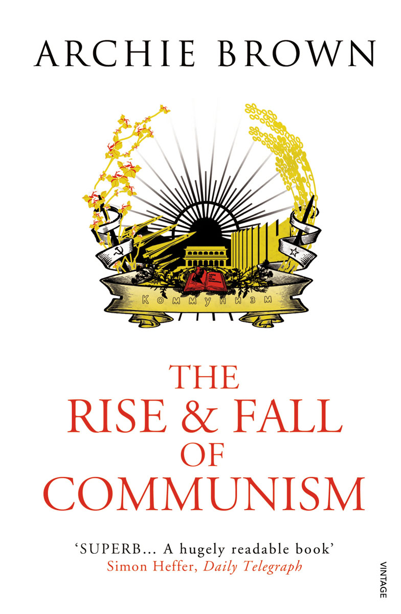 The Rise and Fall of Communism arthur cotterell western power in asia its slow rise and swift fall 1415 1999