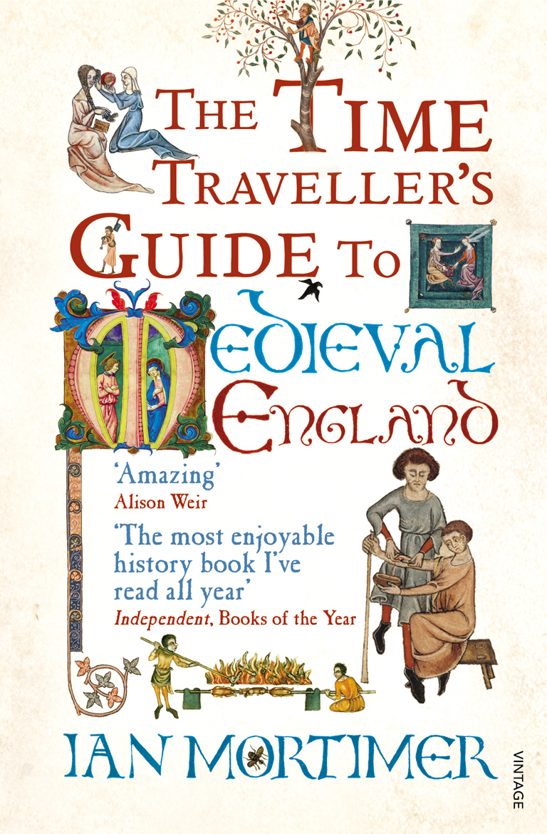 The Time Traveller's Guide to Medieval England alexander mishkin how to stay young it