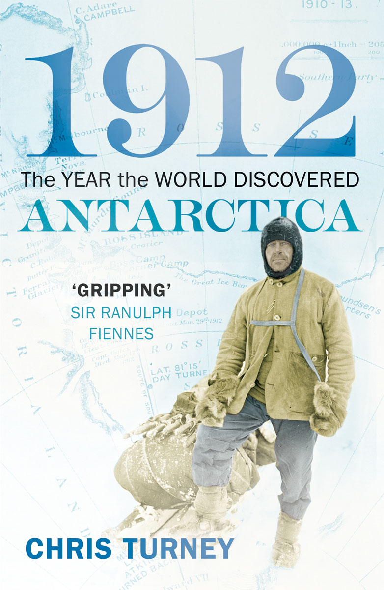 1912: The Year the World Discovered Antarctica 1912 the year the world discovered antarctica