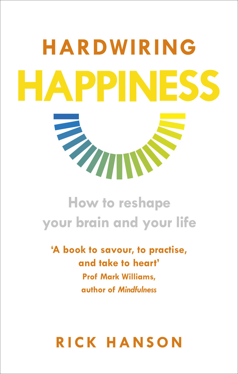 Hardwiring Happiness: How to Reshape Your Brain and Your Life alexander mishkin how to stay young it