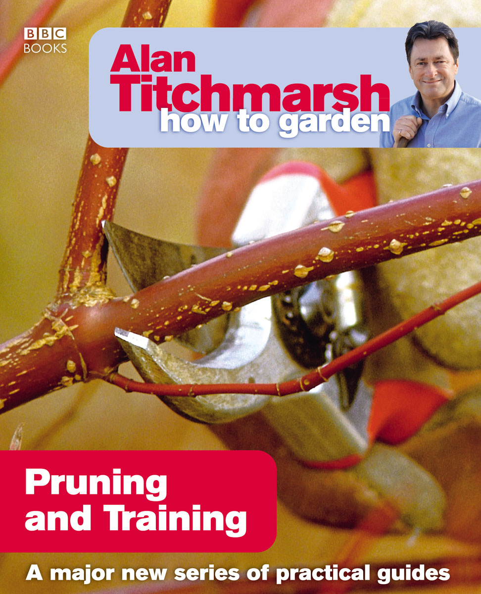 Alan Titchmarsh How to Garden: Pruning and Training alan hess ipad fully loaded