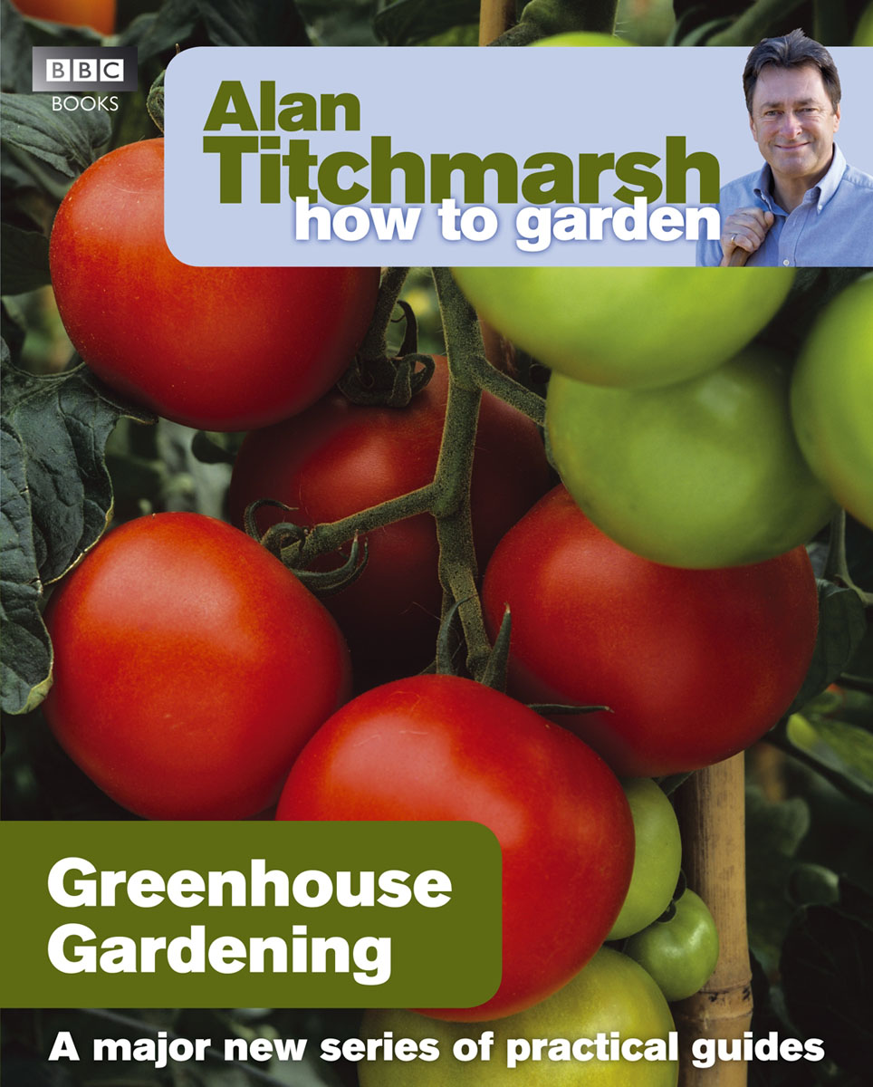 Alan Titchmarsh How to Garden: Greenhouse Gardening woodwork a step by step photographic guide to successful woodworking
